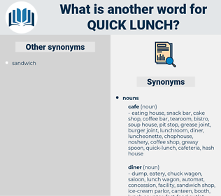quick-lunch, synonym quick-lunch, another word for quick-lunch, words like quick-lunch, thesaurus quick-lunch
