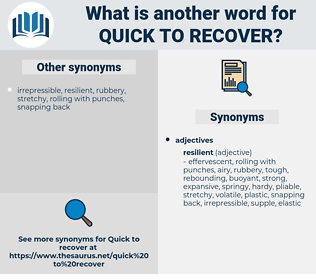 quick to recover, synonym quick to recover, another word for quick to recover, words like quick to recover, thesaurus quick to recover