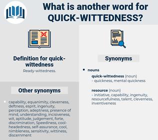 quick-wittedness, synonym quick-wittedness, another word for quick-wittedness, words like quick-wittedness, thesaurus quick-wittedness