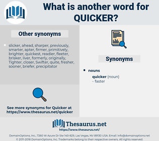 quicker, synonym quicker, another word for quicker, words like quicker, thesaurus quicker