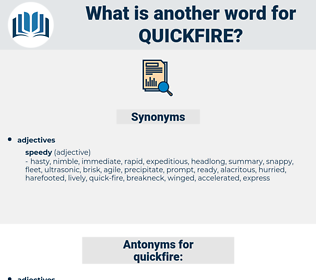 quickfire, synonym quickfire, another word for quickfire, words like quickfire, thesaurus quickfire