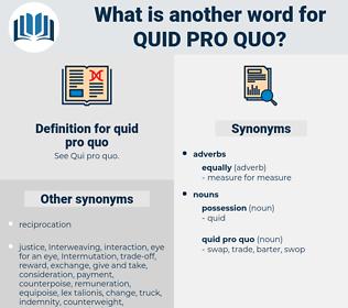 quid pro quo, synonym quid pro quo, another word for quid pro quo, words like quid pro quo, thesaurus quid pro quo