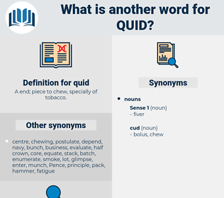 quid, synonym quid, another word for quid, words like quid, thesaurus quid