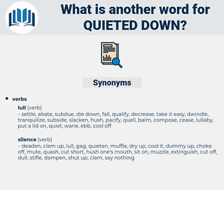 quieted down, synonym quieted down, another word for quieted down, words like quieted down, thesaurus quieted down