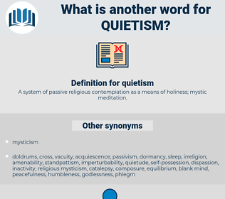 quietism, synonym quietism, another word for quietism, words like quietism, thesaurus quietism
