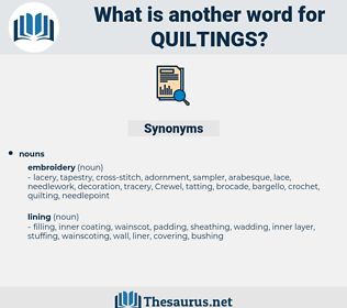 quiltings, synonym quiltings, another word for quiltings, words like quiltings, thesaurus quiltings