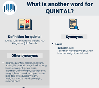 quintal, synonym quintal, another word for quintal, words like quintal, thesaurus quintal