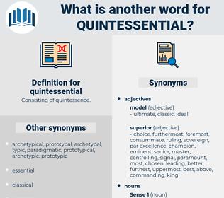quintessential, synonym quintessential, another word for quintessential, words like quintessential, thesaurus quintessential