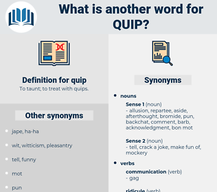 quip, synonym quip, another word for quip, words like quip, thesaurus quip