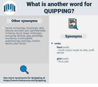 Quipping, synonym Quipping, another word for Quipping, words like Quipping, thesaurus Quipping