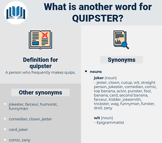 quipster, synonym quipster, another word for quipster, words like quipster, thesaurus quipster
