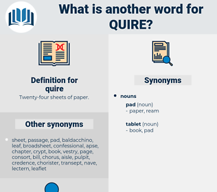 quire, synonym quire, another word for quire, words like quire, thesaurus quire