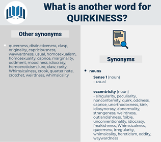 quirkiness, synonym quirkiness, another word for quirkiness, words like quirkiness, thesaurus quirkiness