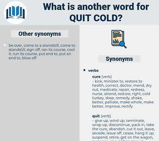 quit cold, synonym quit cold, another word for quit cold, words like quit cold, thesaurus quit cold