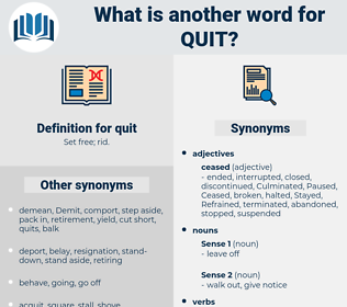 quit, synonym quit, another word for quit, words like quit, thesaurus quit