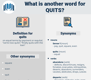 quits, synonym quits, another word for quits, words like quits, thesaurus quits