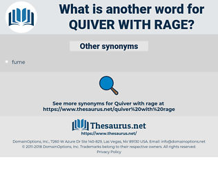 quiver with rage, synonym quiver with rage, another word for quiver with rage, words like quiver with rage, thesaurus quiver with rage