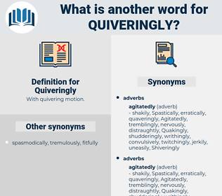 Quiveringly, synonym Quiveringly, another word for Quiveringly, words like Quiveringly, thesaurus Quiveringly