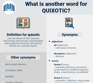 quixotic, synonym quixotic, another word for quixotic, words like quixotic, thesaurus quixotic