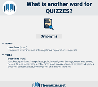 quizzes, synonym quizzes, another word for quizzes, words like quizzes, thesaurus quizzes