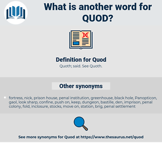 Quod, synonym Quod, another word for Quod, words like Quod, thesaurus Quod