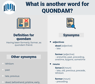 quondam, synonym quondam, another word for quondam, words like quondam, thesaurus quondam