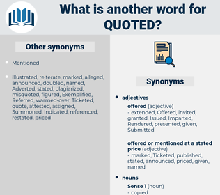 Quoted, synonym Quoted, another word for Quoted, words like Quoted, thesaurus Quoted