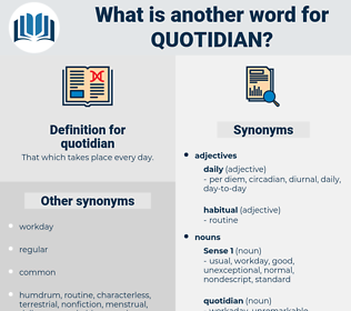 quotidian, synonym quotidian, another word for quotidian, words like quotidian, thesaurus quotidian