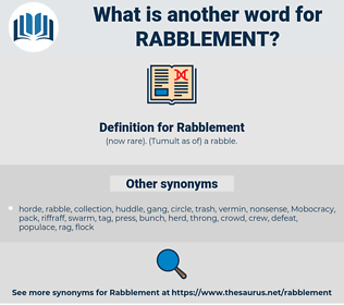 Rabblement, synonym Rabblement, another word for Rabblement, words like Rabblement, thesaurus Rabblement