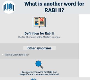 Rabi Ii, synonym Rabi Ii, another word for Rabi Ii, words like Rabi Ii, thesaurus Rabi Ii