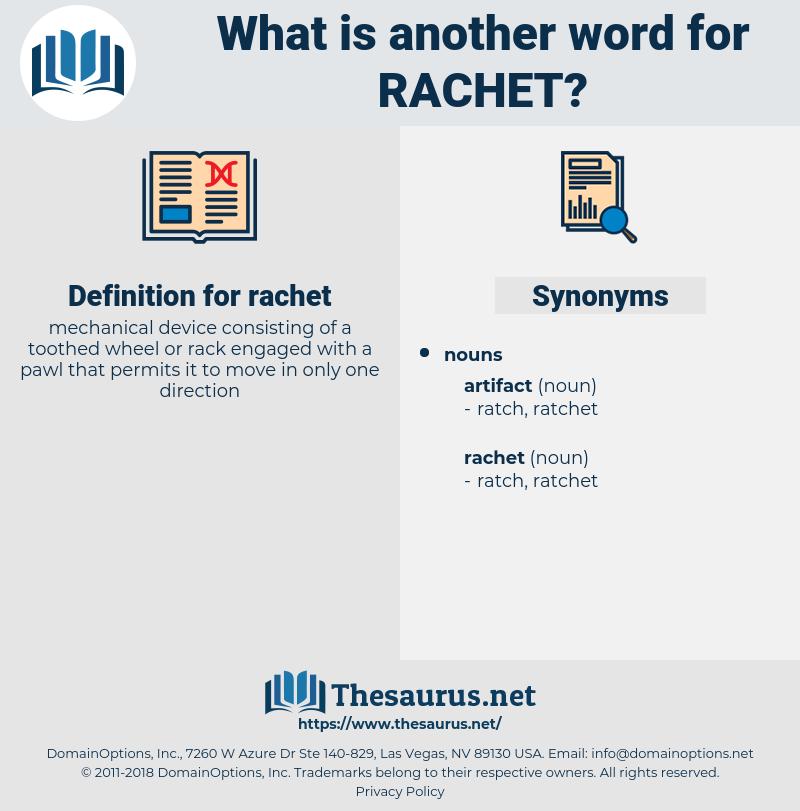 rachet, synonym rachet, another word for rachet, words like rachet, thesaurus rachet