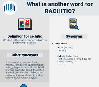 rachitic, synonym rachitic, another word for rachitic, words like rachitic, thesaurus rachitic