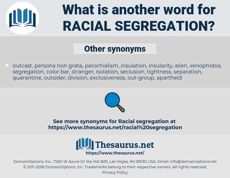 racial segregation, synonym racial segregation, another word for racial segregation, words like racial segregation, thesaurus racial segregation