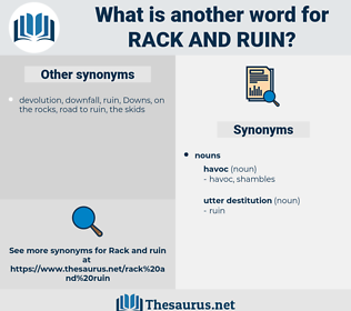 rack and ruin, synonym rack and ruin, another word for rack and ruin, words like rack and ruin, thesaurus rack and ruin