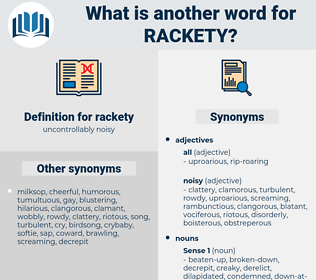 rackety, synonym rackety, another word for rackety, words like rackety, thesaurus rackety