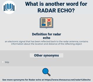 radar echo, synonym radar echo, another word for radar echo, words like radar echo, thesaurus radar echo