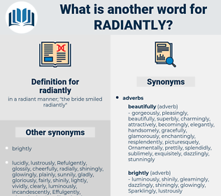 radiantly, synonym radiantly, another word for radiantly, words like radiantly, thesaurus radiantly