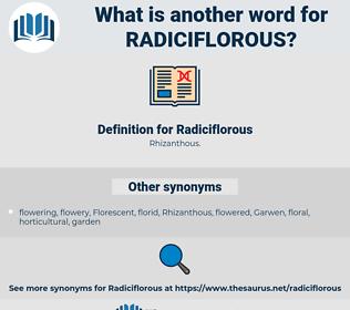 Radiciflorous, synonym Radiciflorous, another word for Radiciflorous, words like Radiciflorous, thesaurus Radiciflorous