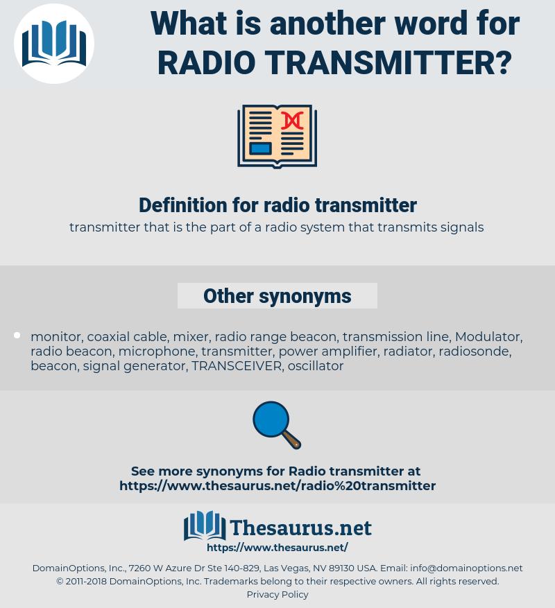 radio transmitter, synonym radio transmitter, another word for radio transmitter, words like radio transmitter, thesaurus radio transmitter