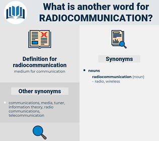 radiocommunication, synonym radiocommunication, another word for radiocommunication, words like radiocommunication, thesaurus radiocommunication