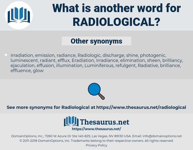 radiological, synonym radiological, another word for radiological, words like radiological, thesaurus radiological