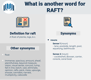 raft, synonym raft, another word for raft, words like raft, thesaurus raft