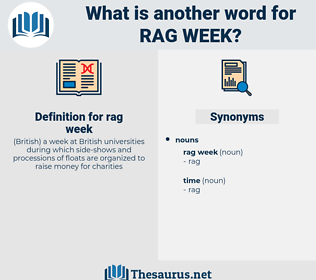 rag week, synonym rag week, another word for rag week, words like rag week, thesaurus rag week