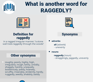 raggedly, synonym raggedly, another word for raggedly, words like raggedly, thesaurus raggedly