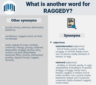 raggedy, synonym raggedy, another word for raggedy, words like raggedy, thesaurus raggedy