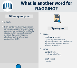 Ragging, synonym Ragging, another word for Ragging, words like Ragging, thesaurus Ragging