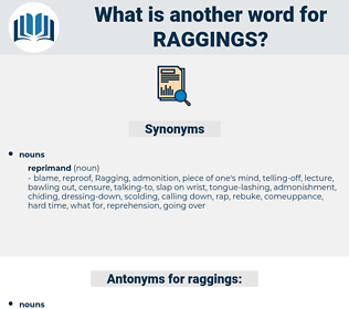 raggings, synonym raggings, another word for raggings, words like raggings, thesaurus raggings