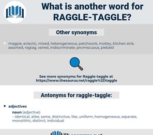 raggle-taggle, synonym raggle-taggle, another word for raggle-taggle, words like raggle-taggle, thesaurus raggle-taggle