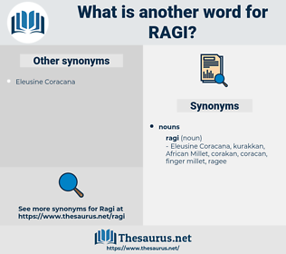ragi, synonym ragi, another word for ragi, words like ragi, thesaurus ragi