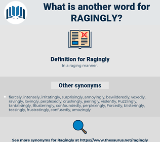 Ragingly, synonym Ragingly, another word for Ragingly, words like Ragingly, thesaurus Ragingly